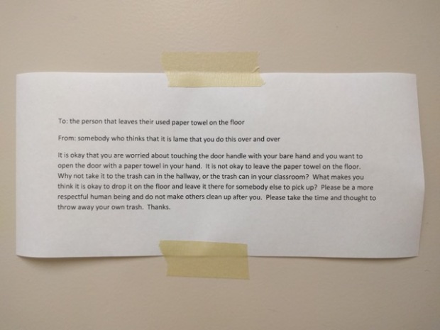 Angry note taped to the door of the faculty restroom. The person who wrote this has zero hairs left.